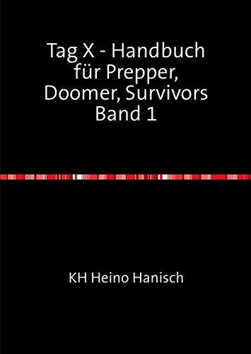 Tag X - Handbuch für Prepper, Doomer, Survivors - Band 1: Band 1 - Vorbereitung & Überleben