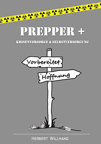 Prepper +: Krisenvorsorge & Selbstversorgung